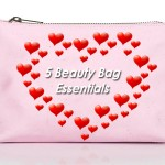 5 Beauty Bag Essentials for Valentine's Day